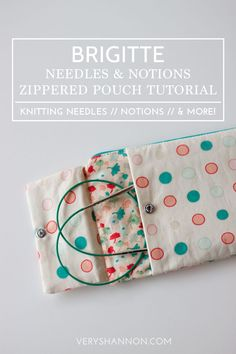 Make a pouch to stash your knitting needles and notions in with this handy tutorial.
