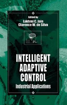 Intelligent Adaptive Control: Industrial Applications; Lakhmi C. Jain Clarence W. de Silva; Hardback