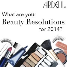 Ardellistas, are you motivated to trade in your old beauty routines and replace them with new and improved ones? We want to know, what are your beauty resolutions for 2014?