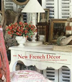 The New French Decor: Living with Timeless Objects by Michele Lalande (Hardback)