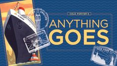 """""""Anything Goes"""" @ C. Walsh Theatre (Boston, MA)"""