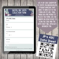 Use a QR code generator to create and individualized student barcode that links directly to the digital ABC data sheet. Then you can access the form quickly and easily when it is time to record data.