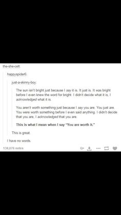 Oh my gosh yes! I hate when I acknowledge something good about someone and they just don't believe it. << cos i dont think so i dont agree Just In Case, Just For You, In Vino Veritas, Fangirl, Faith In Humanity, Life Advice, Tumblr Posts, Beautiful Words, Inspire Me