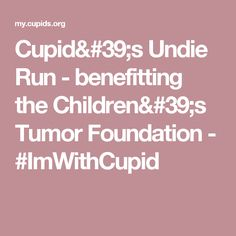 38b16b26 Cupid's Undie Run - benefitting the Children's Tumor Foundation -  #ImWithCupid Undie Run, Run