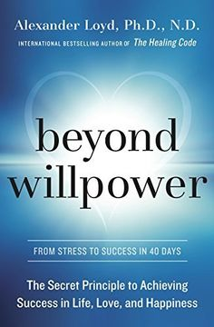 Beyond Willpower: The Secret Principle to Achieving Success in Life, Love, and Happiness by Alexander Loyd Phd Nd, http://www.amazon.com/dp/B00MSS0WW8/ref=cm_sw_r_pi_dp_cL9Xub09AANE3