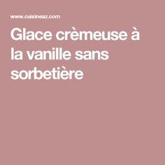 Glace crèmeuse à la vanille sans sorbetière