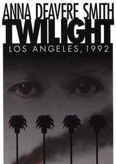 Twilight: Los Angeles - Anna Deavere Smith - so incredibly lucky to have seen her do her show live in LA.  What we all lived through with the riots could only  have been portrayed by her brilliance.