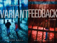 VARIANT (book 1) and FEEDBACK (book 2) by Robison Wells- the most AWESOME books that I have ever read in my entire life! <3