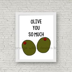 Olive You So Much Instant Art Printable (2AOWD19a) Two sizes included 16x20 & 8x10 included Kitchen, home, office dorm room art by OrangeWillowDesigns on Etsy