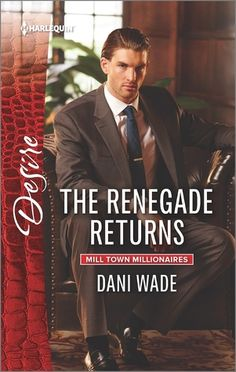 The Renegade Returns (Mill Town Millionaires, #3)
