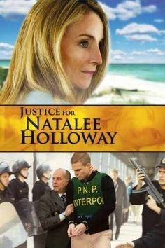 """Justice for Natalee Holloway (2011)  As a follow-up to the original movie """"Natalee Holloway,"""" the Lifetime Original Movie """"Justice for Natalee Holloway"""" closes in on the ongoing mystery of what exactly happened to the Alabama teenager who in 2005 mysteriously disappeared during her senior class trip to Aruba.   Four years after Natalee went missing, Joran van der Sloot, the last person to see her alive, continues to torment her grieving mother Beth by providing false information about…"""