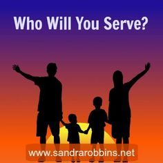 Who will you serve?
