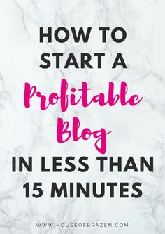 How to Start A Profitable Blog in 15 Minutes