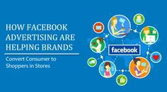How #FacebookAds are Helping #Brands Convert #Consumers to Shoppers in Stores    #SMO #SMM #PaidAds #DigitalMarketing