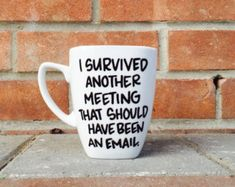 I Survived Another Meeting That Should Have Been by InspireMeMugs