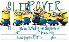 Minions!!!  Lots of Minions!! This is a great sleepover invitation from the characters of Despicable Me :) If you love minions - then this is the free, printable invitation for you - just fill in the blanks with details of your own party. Print now or save to your PC for later.