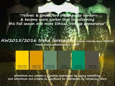 AW2015/2016 trend forecasting for Women, Intimate, Sport Apparel - Yellow & Greens are shading into Winter & become more darker that transforming this Fall season into more Ethical, Vintage appearance.