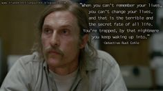 True Detective Quotes: All the best and latest quotes from HBO TV Series True Detective. True Detective Quotes, True Detective Rust, True Detective Season 1, True Tv, Hbo Tv Series, Too Late Quotes, Movie Lines, Practical Magic, Film Quotes