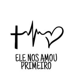 Primeiro que a todos Ele nos ama Gospel Bible, Jesus Freak, Faith Hope Love, Son Of God, Vinyl Cutting, Christian Quotes, Bible Quotes, Relationship Quotes, Jesus Christ