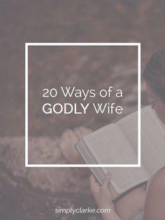 20 Ways of a Godly Wife - Simply Clarke