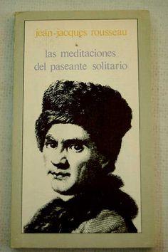 Las Meditaciones del paseante solitario / Jean-Jacques Rousseau ; prólogo de José Mª Valverde ; traducción y notas de Menene Gras Balaguer