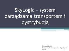 SkyLogic – system zarządzania transportem i dystrybucją>