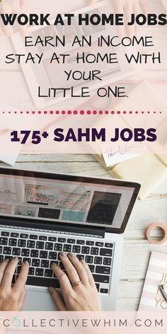 175 Legit SAHM Job 175 Legit SAHM Job opportunities for making money at home. Work at home work from home how to make money ways to work from home stay at home mom work at home mom work online.
