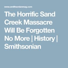 a misplaced massacre struggling over the memory of sand creek