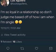 Exactly...he forgot to tell you that I was single at the time...so who's the cheater here.....he is,that's right When I'm single I do what I want with who ever I want.