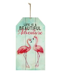 Loving this 'Life is a Beautiful Adventure' Flamingo Tag Wood Wall Décor on #zulily! #zulilyfinds