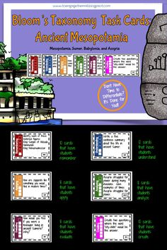Looking for a way to challenge your students to truly understand and work with the content of ancient Mesopotamia ? This task card set is exactly what you need. It covers the content of ancient Mesopotamia, Sumer, Babylon, and Assyria. This set is great for an end of unit review, early finishers, and stations. Students are asked to finish tasks at each of the levels of Bloom's Taxonomy all the while working with the vocabulary, geography, people, and events of ancient Mesopotamia. This can…