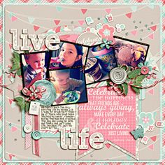 Live Life - Scrapbook.com created by Heathergw(26-Mar-12) Wendy Schultz onto Scrapbook Layout's.