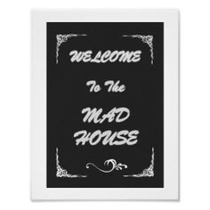 Funny Welcome Mad House Kitchen Poster Print