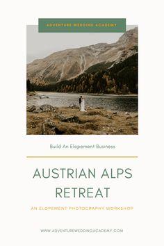 The Austrian Alps Retreat is an elopement photography & business workshop set in the magnificent Austrian Alps. Photography Workshops, Post Wedding, Photography Business, Alps, Wedding Season, Adventure, Building, Fotografie, Buildings