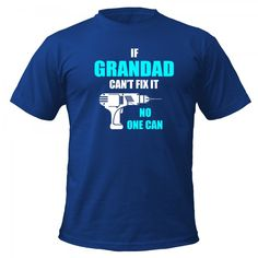 If Grandad Can't Fix It No One Can funny T-shirt fathers day gift, dad,grandpa Fathers Day Gifts, Funny Tshirts, Statement Shirts, Dads, Canning, Mens Tops, How To Wear, Shopping, Ebay