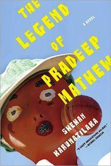 The Legend of Pradeep Mathew: A Novel by Shehan Karunatliaka (http://consort.library.denison.edu/record=b4045966~S6.)