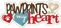 Pawprints On My Heart SVG scrapbook title puppy svg file puppy svg cut file dog svgs