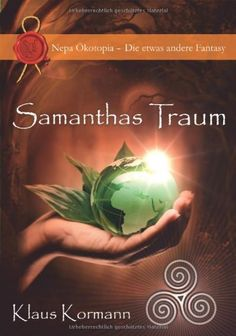 Samanthas Traum von Klaus Kormann http://www.amazon.de/dp/3944176030/ref=cm_sw_r_pi_dp_PJ.qub1BERHQN