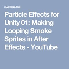 Particle Effects for Unity 01: Making Looping Smoke Sprites in After Effects - YouTube