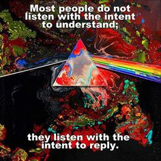 Most people do not listen with the intent to understand; they listen with the intent to reply. - Source: https://www.facebook.com/photo.php?fbid=439512436118917=a.425915897478571.92991.421095224627305=1