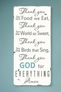 Thank you for the food we eat Blessing - Typography Word Art Sign (Ella has a book with these words, never thought to make a sign out of it. The Words, Quotes To Live By, Me Quotes, Famous Quotes, Bible Quotes, Vie Simple, D House, Thank You God, Dear God