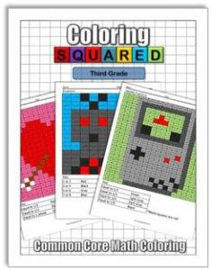 Coloring Squared: Third Grade $9.95 Practice third grade math concepts while you color with fun pixel art coloring pages.