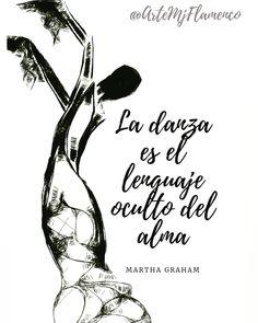 Y tu alma cómo se expresa?  #Arte #danza #Flamenco  #alma Martha Graham, Flamingo, Art