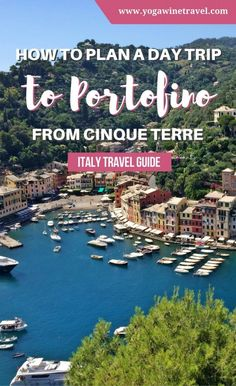 Yogawinetravel.com: How to Plan a Day Trip to Portofino from Cinque Terre