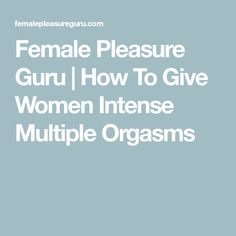 Intense Pleasure Meaning Woman Orgasam, How To Pleasure Yourself, Kama Sutra, Female Pleasure, Best Oral, Massage Techniques, Foreplay, Male Enhancement, Health And Wellbeing