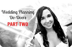 Avoiding Atrophy: If I Had It To Do All Over: Wedding Planning