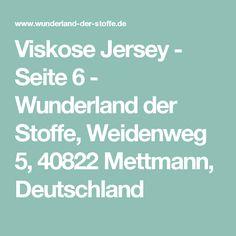 Viskose Jersey - Seite 6 - Wunderland der Stoffe, Weidenweg 5, 40822 Mettmann, Deutschland