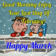 Good Morning Enjoy Your Last Day Of February good morning good morning quotes march hello march march quotes hello march quotes goodbye february hello march images welcome march welcome march quotes march image quotes goodbye february hello march