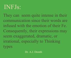 #INFJ    Dr. A.J. Drenth- Why I used to aspire to being an actress. I very much relate to being seen as overly dramatic....ugh. I annoy myself with it!