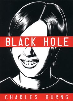 Black Hole, Charles Burns (2005) Suburban Seattle, the mid-1970s. A horrifying plague, transmitted by sexual contact, has descended on the city's teenagers. Credit: PR Black Hole